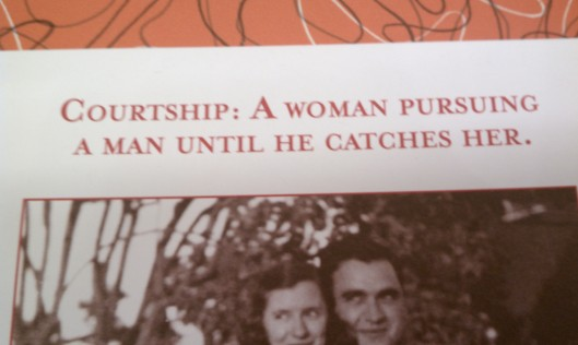Courtship: A woman pursuing her man until he catches her.